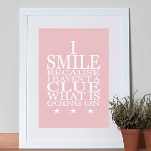 'I Smile…' Poster - posters & prints