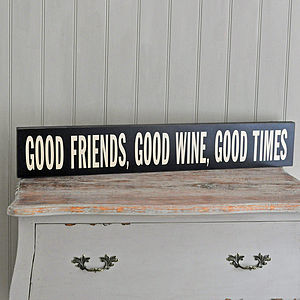 'Good Friends, Wine And Times' Wooden Sign