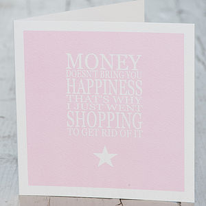 Card 'Money Doesn't Bring You Happiness…'
