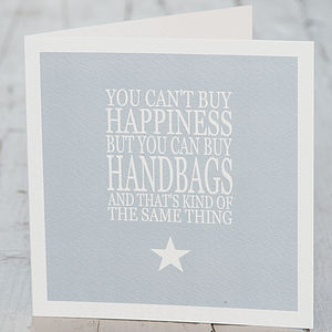 Card 'You Can't Buy Happiness..Handbags'