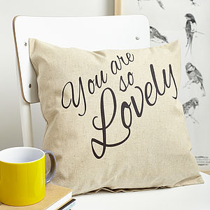 'You Are So Lovely' Cushion