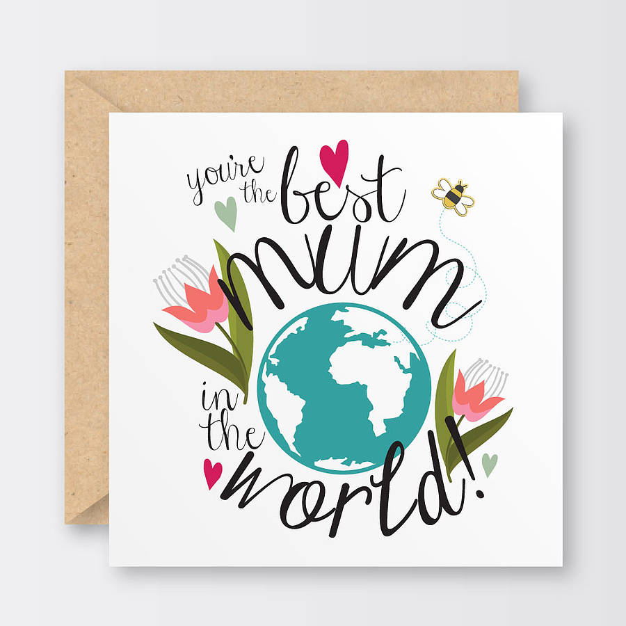 best mum in the world mother s day card by the little bird press