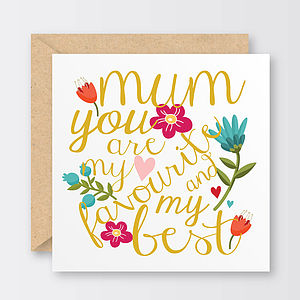 'My Favourite And My Best' Mother's Day Card