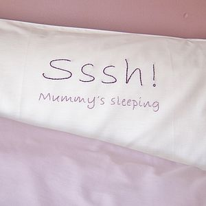 Sssh! Mummy's Sleeping Embroidered Pillowcase - bed linen
