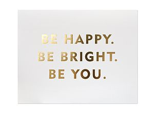 'Be You' Gold Foil Print