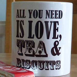 'All You Need Is Love, Tea And Biscuits' Mug - crockery & chinaware