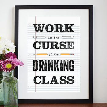 'Work Is The Curse..' Typographic Print