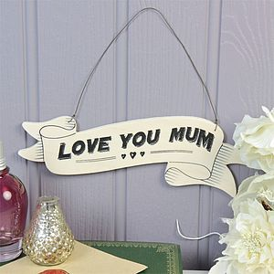 'Love You Mum' Wooden Ribbon Sign - hanging decorations