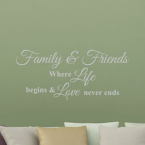 Family And Friends Where Life Begins - wall stickers
