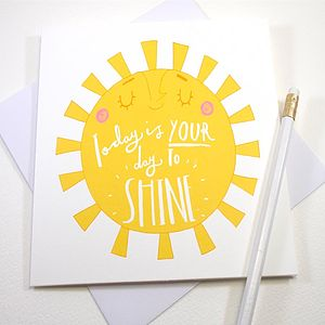 'Today Is Your Day To Shine' Greetings Card - congratulations cards