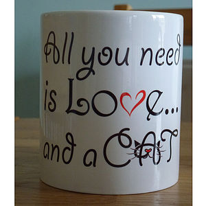 'All You Need Is Love And A Cat' Mug