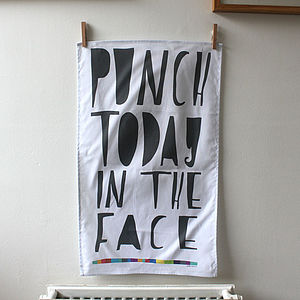 'Punch Today In The Face' Tea Towel - kitchen linen