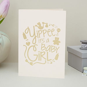 'Yippee It's A Baby Girl' Card