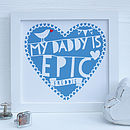 Personalised My Daddy Is…Framed Print