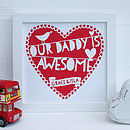 Personalised Red My Daddy Is…Framed Print