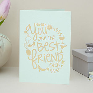 'You Are The Best Friend Ever' Card