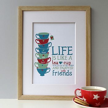 'Life Is Like A Tea Cup' Personalised Print