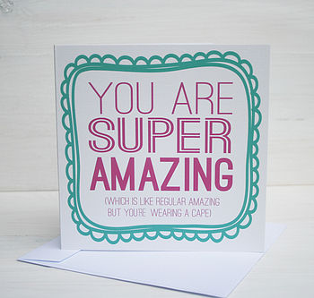 'You Are Super Amazing' Card