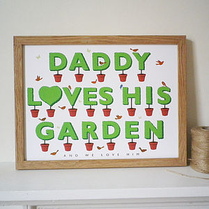 Daddy Loves His Garden Print