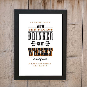 'The Finest Drinker Of Whisky' Print