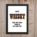 'What Whisky / Whiskey Will Cure' Print