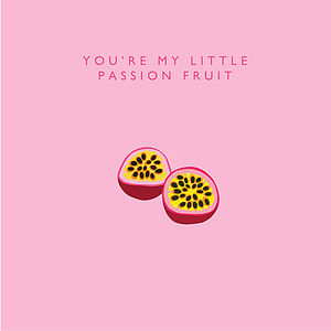 'You're My Little Passion Fruit' Card