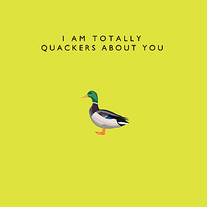 'I Am Totally Quackers About You' Card - birthday cards
