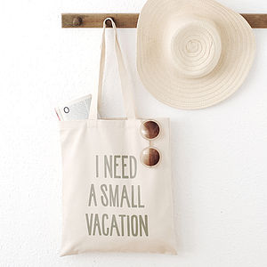 'I Need A Small Vacation' Tote Bag - womens