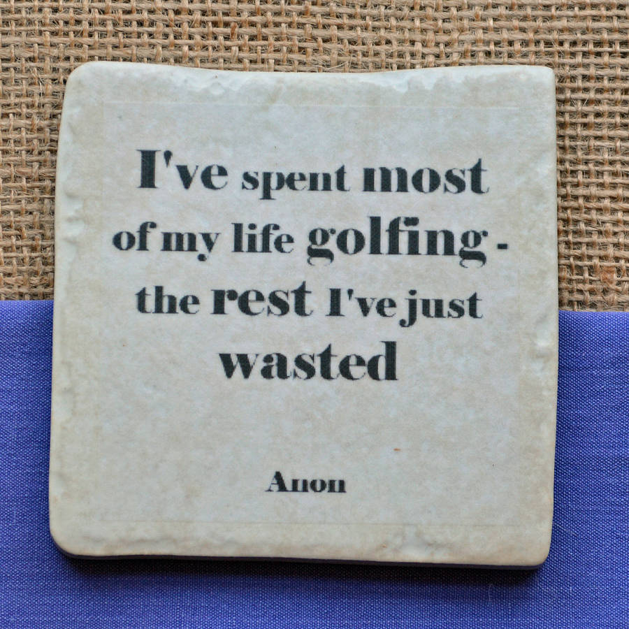 Golf Quotes About Life Set Of Four Ceramic Famous Golf Quotes Coastersme And My Sport