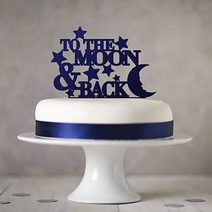 To The Moon And Back Cake Topper - cakes & treats