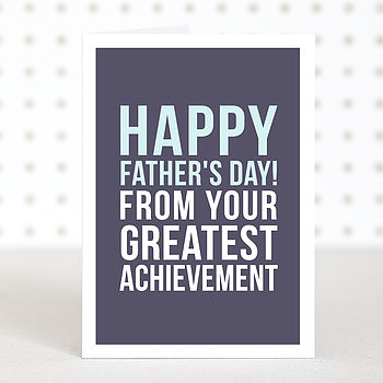 'Greatest Achievement' Father's Day Card