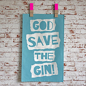 'God Save The Gin' Tea Towel - for foodies