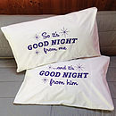 Set Of 'Goodnight From Me' Pillowcases