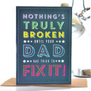 'Nothing's Broken Until…' Father's Day Or Birthday Card