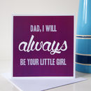 'Always Be Your Little Girl' Card