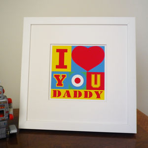 Father's 'I Or We Love You' Print