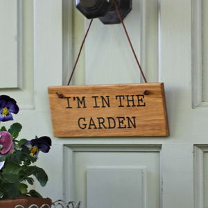 'I'm In The Garden' Wooden Hanging Sign
