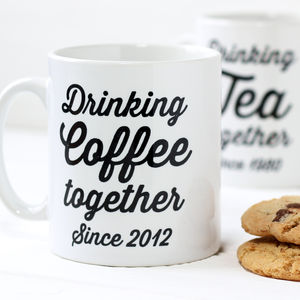 Personalised Drinking Together Since Mug - tableware