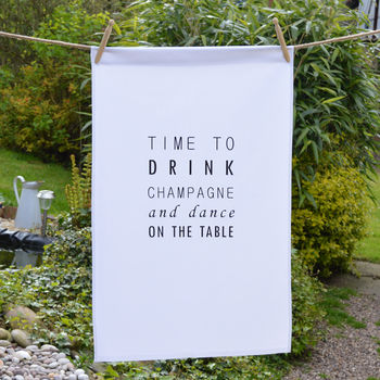 Drink Champagne And Dance Tea Towel