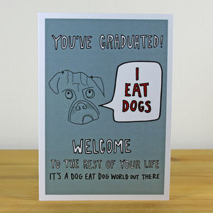 'It's A Dog Eat Dog World' A6 Graduation Card - summer sale
