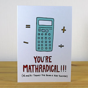 'You're Mathradical!' A6 Teacher Card - gifts for teachers