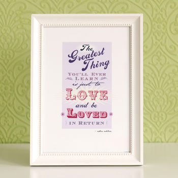 'Love And Be Loved' Print