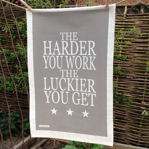 'The Harder You Work…' Tea Towel - kitchen accessories