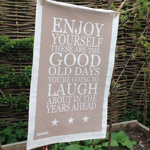 Tea Towel 'Enjoy Yourself…' - view all sale items