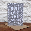 'Ride Like The Wind' Greetings Card