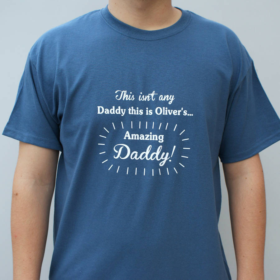 Personalised This Isn't Any Daddy T Shirt