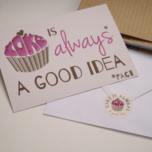 Cake Is A Good Idea Postcard And Sticker