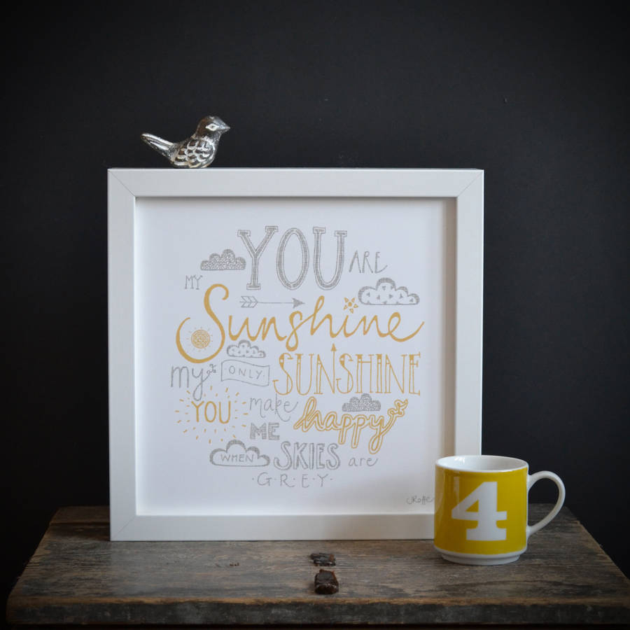 You Are My Sunshine Framed Lyrics Typography Print By Jen Roffe