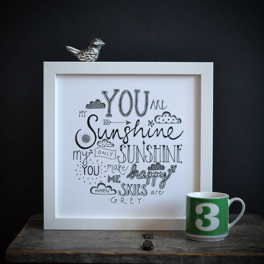 black and white you are my sunshine framed typography print