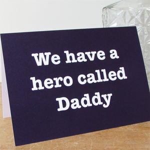 'We Have A Hero Called' Daddy Father's Day Card